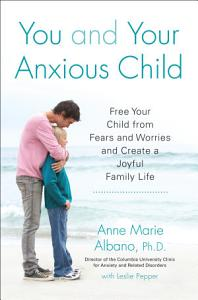You and Your Anxious Child Book