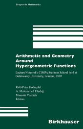 Arithmetic and Geometry Around Hypergeometric Functions: Lecture Notes of a CIMPA Summer School held at Galatasaray University, Istanbul, 2005