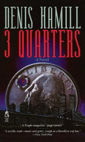 3 Quarters: A Novel