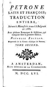 Petrone latin et françois: traduction entière, suivant le manuscrit trouvé à Belgrade en 1688 ; avec plusieurs remarques & additions, qui manquent dans la première édition, Volume2