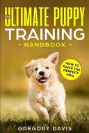 The Ultimate Puppy Training Handbook