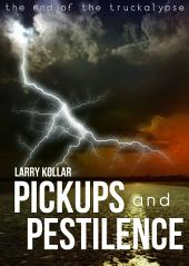 Pickups and Pestilence: Book 2 of the Truckalypse