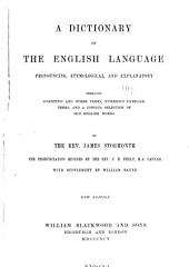 A Dictionary of the English Language: Pronouncing, Etymological, and Explanatory; Embracing Scientific and Other Terms, Numerous Familiar Terms and a Copious Selection of Old English Words