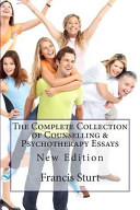 The Complete Collection of Counselling and Psychotherapy Essays