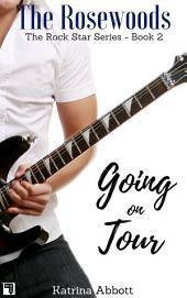 Going on Tour (The Rosewoods Rock Star Series, #2)