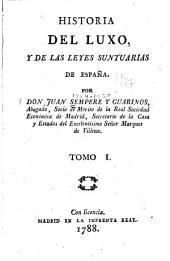 Historia del luxo: y de las leyes suntuarias de españa