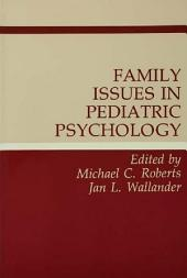 Family Issues in Pediatric Psychology