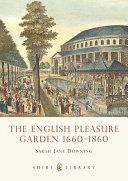 The English Pleasure Garden 1660–1860