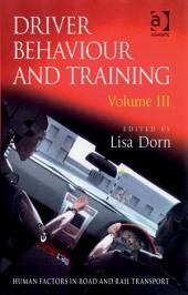 Driver Behaviour and Training: Volume 3