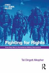 Fighting for Rights: From Holy Wars to Humanitarian Military Interventions