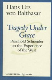 Tragedy Under Grace: Reinhold Schneider on the Experience of the West