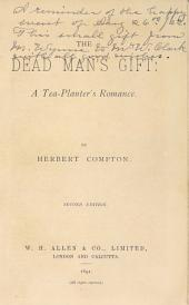 The Dead Man's Gift: A Tea-planter's Romance