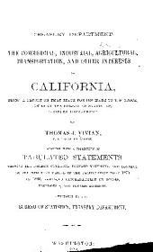 The Commercial, Industrial, Agricultural, Transportation and Other Interests of California: Being a Report on that State for 1890 Made to S.G. Brock, Chief of the Bureau of Statistics, Treasury Department