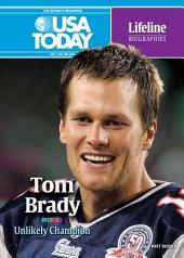 Tom Brady: Unlikely Champion