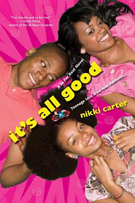 It s All Good  A So For Real Novel