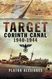 Target Corinth Canal: 1940-1944