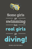 Some Girls Go Swimming But Real Girls Go Diving!
