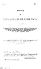 Maritime law: Correspondence relative to neutral rights between the government of the United States and the powers represented in the congress at Paris. 1856