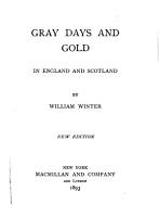 Gray Days and Gold in England and Scotland PDF