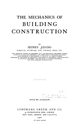 The Mechanics of Building Construction. 590 Diagrams