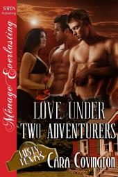 Love Under Two Adventurers [The Lusty, Texas Collection]