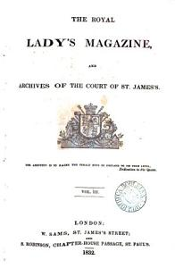 The Royal Lady s Magazine  and Archives of the Court of St  James s PDF