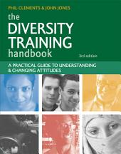 The Diversity Training Handbook: A Practical Guide to Understanding and Changing Attitudes, Edition 3