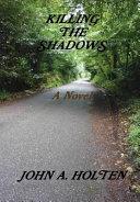 Download Killing the Shadows   a Novel Book