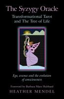 The Syzygy Oracle   Transformational Tarot and The Tree of Life PDF