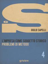 L'impresa come soggetto storico. Problemi di metodo – Vol. 4