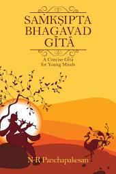 SAMKSIPTA BHAGAVAD GITA: A Concise Gita for Young Minds