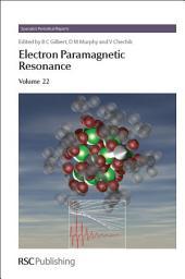 Electron Paramagnetic Resonance: Volume 22