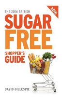 The 2016 British Sugar Free Shopper s Guide