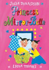 Princess Mirror-Belle: Volume 1