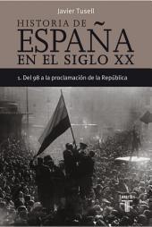 Historia de España en el siglo XX - 1: Del 98 a la proclamación de la República