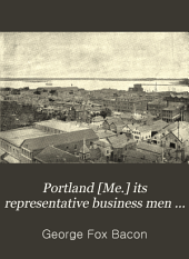 Portland [Me.] Its Representative Business Men and Its Points of Interest
