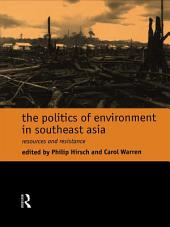 The Politics of Environment in Southeast Asia