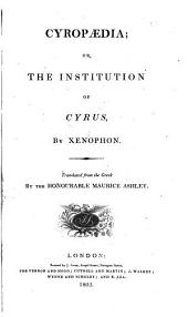 Cyropædia; or, The institution of Cyrus, tr. by the hon. M. Ashley