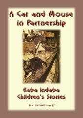 A CAT AND MOUSE IN PARTNERSHIP - A Victorian Fairy Tale: Baba Indaba Children's Stories - Issue 127