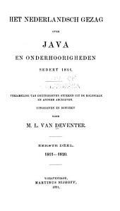 Het Nederlandsch gezag over Java en onderhoorigheden sedert 1811: Verzameling van onuitgegeven stukken uit de koloniale en andere arhieven. 1. deel, 1811-1820