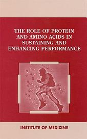 The Role of Protein and Amino Acids in Sustaining and Enhancing Performance