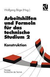 Arbeitshilfen und Formeln für das technische Studium: Konstruktion, Ausgabe 5