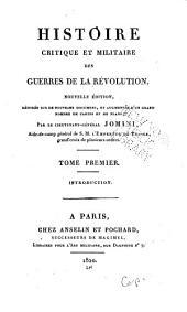 Histoire critique et militaire des guerres de la Révolution: rédigée sur de nouveaux documens, et augm. dúngrand nombre de cartess et de plans, Volumes1à2