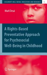 A Rights Based Preventative Approach For Psychosocial Well Being In Childhood Book PDF