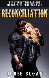 Reconciliation ( Beautiful Temptations Motorcycle Club Romance)
