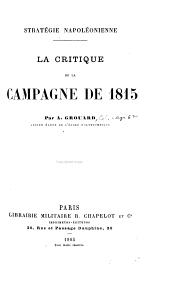 Stratégie Napoléonienne: La critique de la campagne de 1815 ...