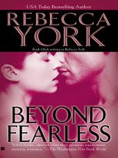 Beyond Fearless