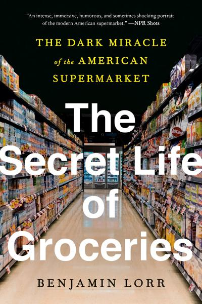 Download The Secret Life of Groceries Book