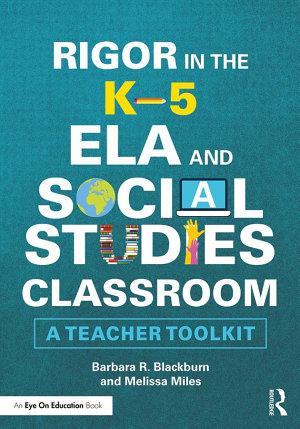 Rigor in the K   5 ELA and Social Studies Classroom PDF