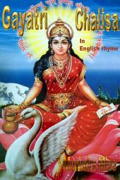 Gayatri Chalisa In English Rhyme: Chants of Hindu Gods & Goddesses